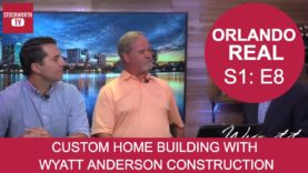 Orlando Real #8 – Custom Home Building with Wyatt Anderson Construction