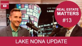 Real Estate Matters #13 – Lake Nona Update